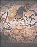 echange, troc Norbert Aujoulat - Lascaux : Le geste, l'espace et le temps