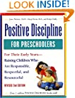 Positive Discipline for Preschoolers, Revised Second Edition: For Their Early Years - Raising Children Who Are Responsible, Respectful, and Resourceful