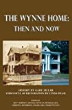img - for The Wynne Home: Then and Now book / textbook / text book