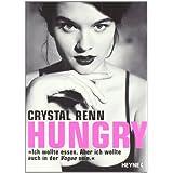 """Hungry: """"Ich wollte essen. Aber ich wollte auch in der Vogue sein.""""von """"Crystal Renn"""""""