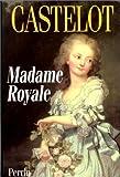 echange, troc Castelot Andre - Madame royale