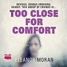 Too Close for Comfort Audiobook by Eleanor Moran Narrated by Karen Cass