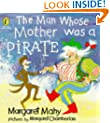 The Man Whose Mother Was a Pirate (Puffin Picture Story Book)