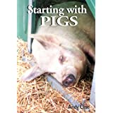 Starting with Pigs: A Beginners Guideby Andy Case