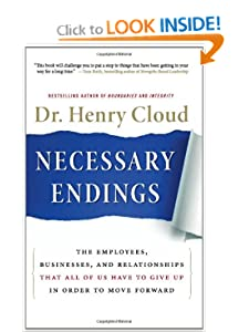 Necessary Endings: The Employees, Businesses, and Relationships That All of Us Have to Give Up in Order to Move Forward [Hardcover] — by Henry Cloud