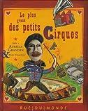 echange, troc Aurélia Grandin - Le plus grand des petits cirques
