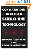 Conversations on the Uses of Science and Technology
