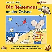 Die Reisemaus an der Ostsee Hörspiel von Angela Lenz Gesprochen von: Angela Lenz