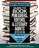 img - for Jeff Herman's Guide to Book Publishers, Editors, & Literary Agents 2009: Who They Are! What They Want! How To Win Them Over!m19th Edition book / textbook / text book