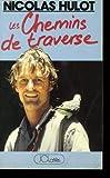 echange, troc HULOT NICOLAS - LES CHEMINS DE TRAVERSE