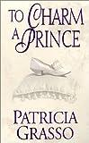 To Charm A Prince (Zebra Historical Romance)