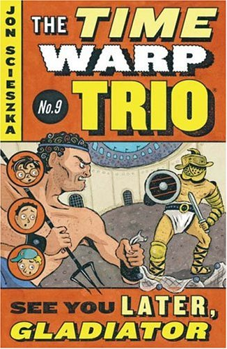 See You Later, Gladiator #9 (Time Warp Trio)
