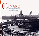 img - for CUNARD: A Photographic History book / textbook / text book