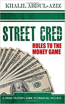 STREET CRED: Rules To The Money Game