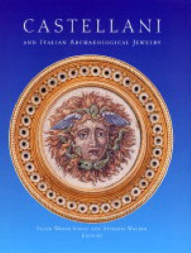 Castellani and Italian Archaeological Jewelry (Bard Graduate Center for Studies in the Decorative Arts, Design & Culture)