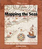 img - for Mapping the Seas (Watts Library(tm): Geography) book / textbook / text book