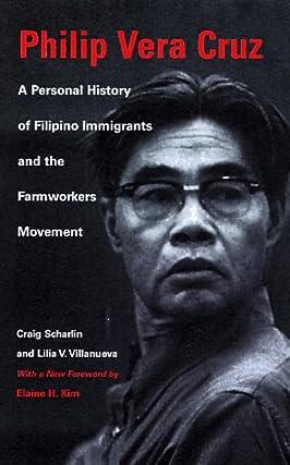 Philip Vera Cruz: A Personal History of Filipino Immigrants and the Farmworkers Movement