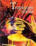 Tropiques m�tis : m�moires et culture...