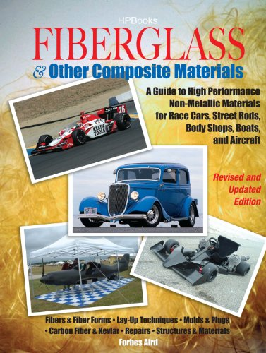 Fiberglass and Other Composite MaterialsHP1498: A Guide to High Performance Non-Metallic Materials for AutomotiveRacing and Mari ne Use. Includes Fiberglass, ... Carbon Fiber,Molds, Structures and Materia PDF