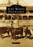 Forth Worth Stockyards, TX (IMG) (Images of America)