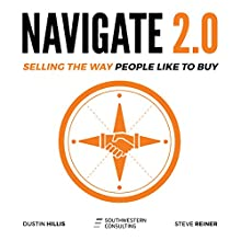 Navigate 2.0: Selling the Way People Like to Buy Audiobook by Dustin Hillis, Steve Reiner Narrated by Dustin Hillis