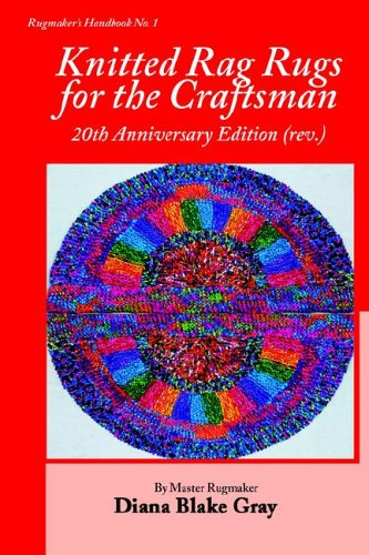 Knitted Rag Rugs for the Craftsman, 20th Anniversary Edition (rev.)