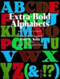 Extra-Bold Alphabets (Dover Pictorial Archives) (0486275221) by Solo, Dan X.