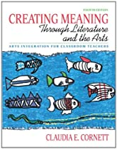 Free Creating Meaning through Literature and the Arts: Arts Integration for Classroom Teachers (4th Editi Ebook & PDF Download
