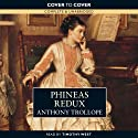 Phineas Redux (       UNABRIDGED) by Anthony Trollope Narrated by Timothy West