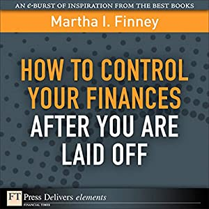 How to Control Your Finances After You Are Laid Off Audiobook