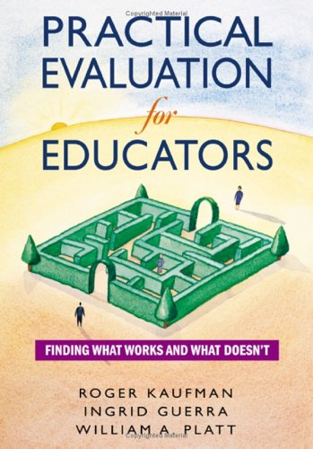 Practical Evaluation for Educators: Finding What Works...
