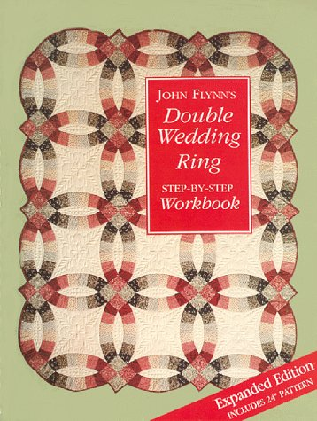John Flynn's Double Wedding Ring Step-by-Step Workbook