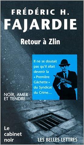 Frédéric H. Fajardie - Retour à Zlin