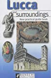 Lucca and Surroundings: New Practical Guide (Bonechi Travel Guides)
