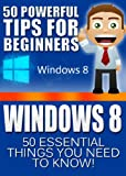 Windows 8: 50 Powerful Tips&Tricks for Beginners