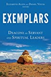 img - for Exemplars: Deacons as Servant and Spiritual Leaders book / textbook / text book