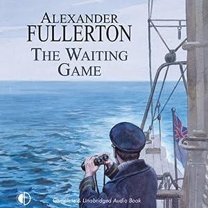 The Waiting Game | [Alexander Fullerton]