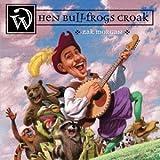 When Bullfrogs Croak