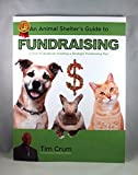 img - for An Animal Shelter's Guide to Fundraising book / textbook / text book