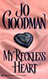 My Reckless Heart (0821758438) by Goodman, Jo
