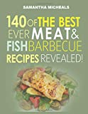 Samantha Michaels Barbecue Cookbook: 140 Of The Best Ever Barbecue Meat & BBQ Fish Recipes Book..[Black & White]