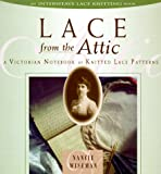 Lace from the Attic: A Victorian Notebook of Knitted Lace Patterns