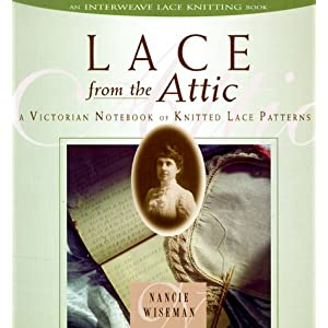 Lace from the Attic: A Victorian Notebook of Knitted Lace Patterns [Paperback]