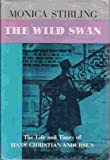 The wild swan : the life and times of Hans Christian Andersen