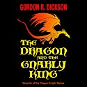 The Dragon and the Gnarly King (       UNABRIDGED) by Gordon R. Dickson Narrated by Paul Boehmer