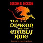 The Dragon and the Gnarly King | Gordon R. Dickson