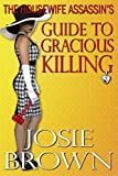 The Housewife Assassins Guide to Gracious Killing (Housewife Assassin Series, Book 2)