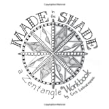 Made in the Shade: a Zentangle Workbook by Letourneau CZT, Cris 1st (first) Edition (2013)