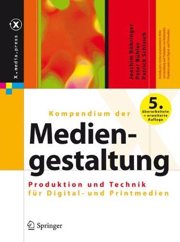 Kompendium der Mediengestaltung f?r Digital- und Printmedien