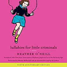 Lullabies for Little Criminals: A Novel Audiobook by Heather O'Neill Narrated by Heather O'Neill, Miriam McDonald
